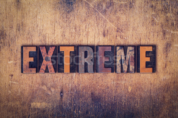 Extreme Concept Wooden Letterpress Type Stock photo © enterlinedesign