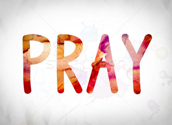 Pray Concept Watercolor Word Art Stock photo © enterlinedesign