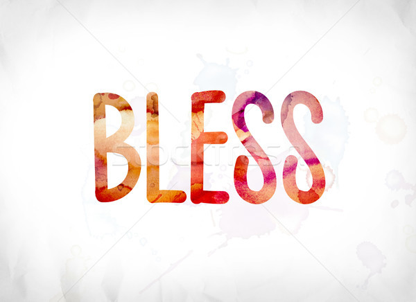 Bless Concept Painted Watercolor Word Art Stock photo © enterlinedesign