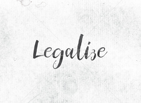 Legalize Concept Painted Ink Word and Theme Stock photo © enterlinedesign