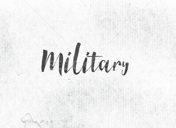 Military Concept Painted Ink Word and Theme Stock photo © enterlinedesign