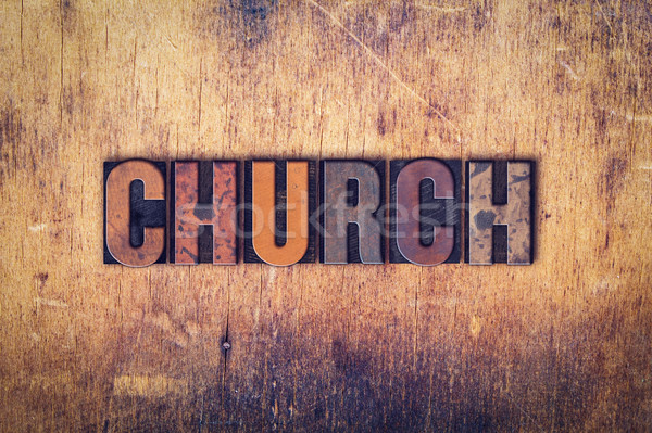Church Concept Wooden Letterpress Type Stock photo © enterlinedesign