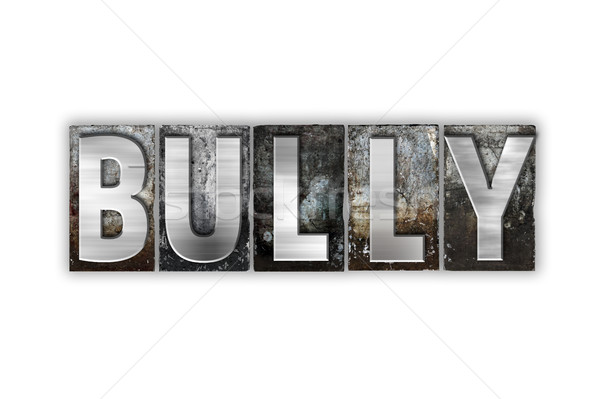 Bully Concept Isolated Metal Letterpress Type Stock photo © enterlinedesign