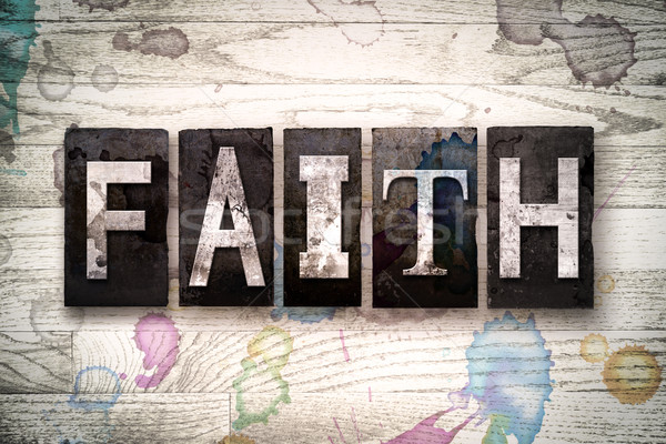Faith Concept Metal Letterpress Type Stock photo © enterlinedesign