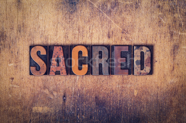 Sacred Concept Wooden Letterpress Type Stock photo © enterlinedesign