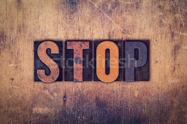 Stop Concept Wooden Letterpress Type Stock photo © enterlinedesign