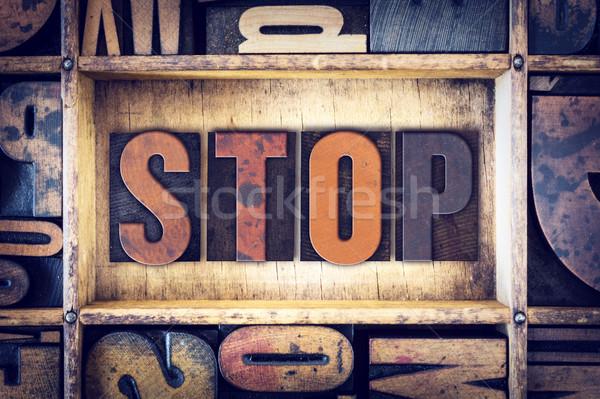 Stop Concept Letterpress Type Stock photo © enterlinedesign
