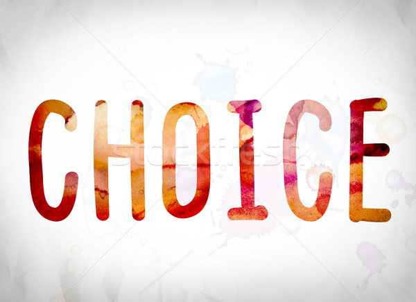 Choice Concept Watercolor Word Art Stock photo © enterlinedesign