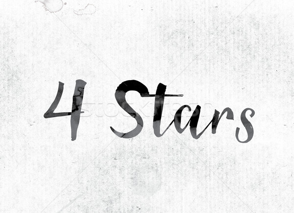 4 Stars Concept Painted in Ink Stock photo © enterlinedesign