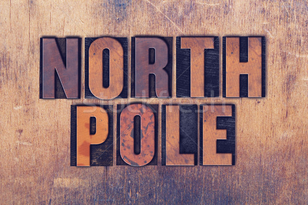 North Pole Theme Letterpress Word on Wood Background Stock photo © enterlinedesign