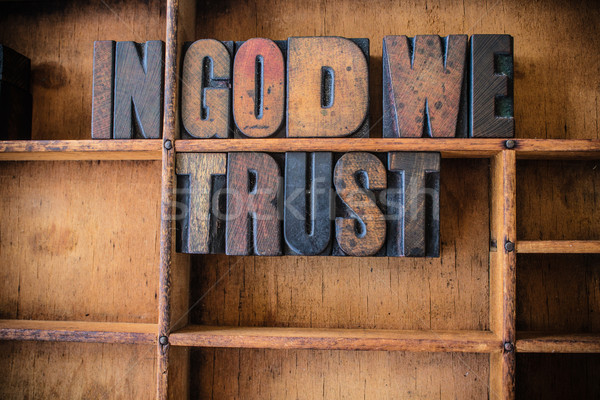 In God We Trust Concept Wooden Letterpress Theme Stock photo © enterlinedesign