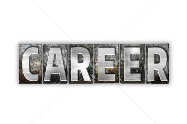 Career Concept Isolated Metal Letterpress Type Stock photo © enterlinedesign