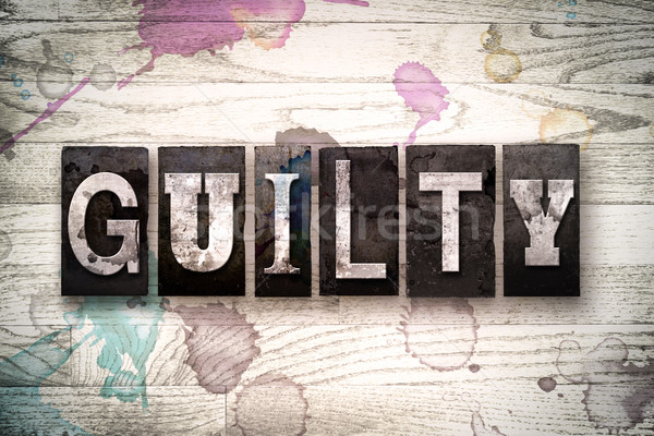 Guilty Concept Metal Letterpress Type Stock photo © enterlinedesign