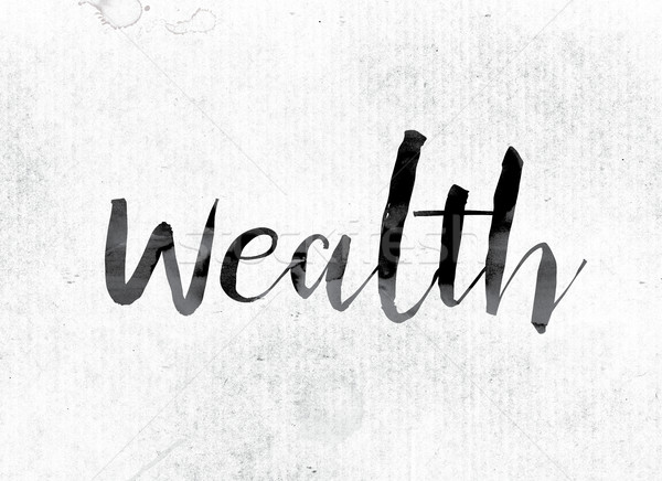 Wealth Concept Painted in Ink Stock photo © enterlinedesign