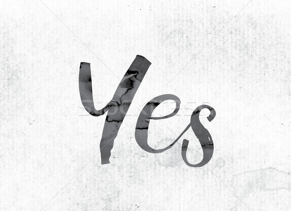 Yes Concept Painted in Ink Stock photo © enterlinedesign