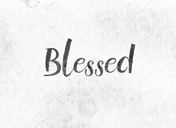 Blessed Concept Painted Ink Word and Theme Stock photo © enterlinedesign