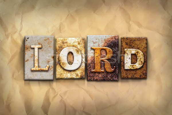 Lord Concept Rusted Metal Type Stock photo © enterlinedesign
