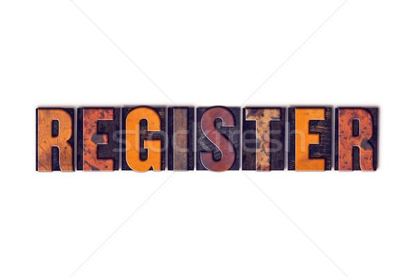 Register Concept Isolated Letterpress Type Stock photo © enterlinedesign