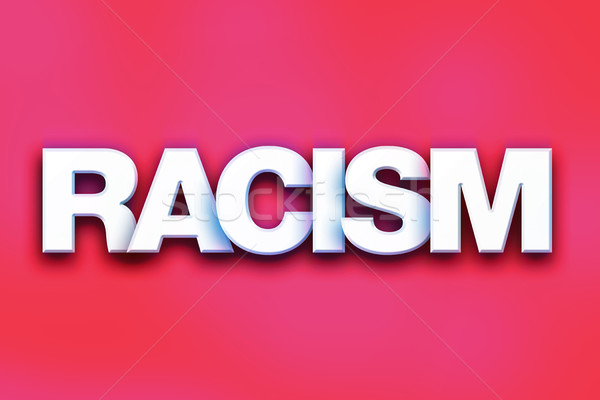 Racism Concept Colorful Word Art Stock photo © enterlinedesign