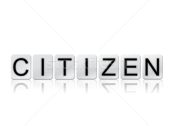 Citizen Concept Tiled Word Isolated on White Stock photo © enterlinedesign