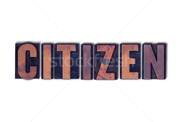 Citizen Concept Isolated Letterpress Word Stock photo © enterlinedesign