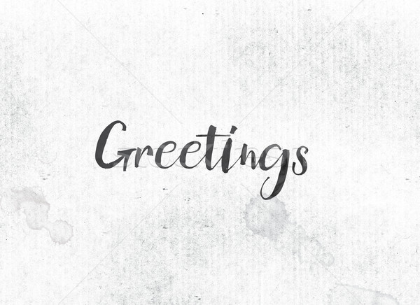 Greetings Concept Painted Ink Word and Theme Stock photo © enterlinedesign
