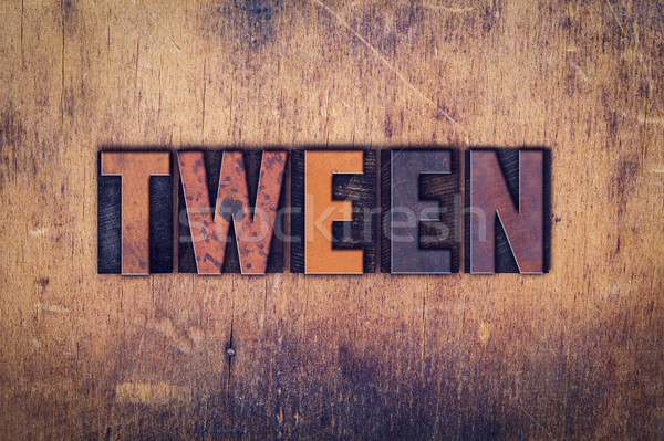 Tween Concept Wooden Letterpress Type Stock photo © enterlinedesign