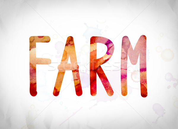 Farm Concept Watercolor Word Art Stock photo © enterlinedesign