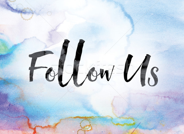 Follow Us Colorful Watercolor and Ink Word Art Stock photo © enterlinedesign