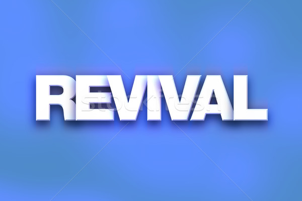 Revival Concept Colorful Word Art Stock photo © enterlinedesign