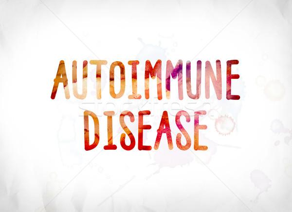 Autoimmune Disease Concept Painted Watercolor Word Art Stock photo © enterlinedesign