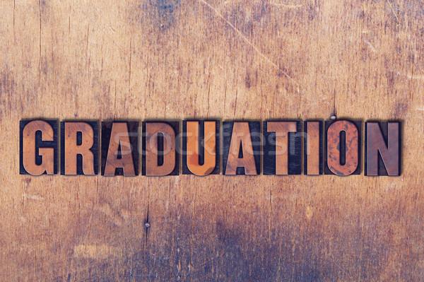 Graduation Theme Letterpress Word on Wood Background Stock photo © enterlinedesign