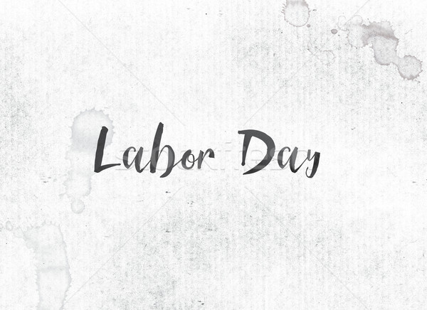 Labor Day Concept Painted Ink Word and Theme Stock photo © enterlinedesign