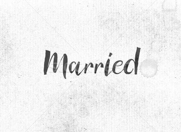 Married Concept Painted Ink Word and Theme Stock photo © enterlinedesign