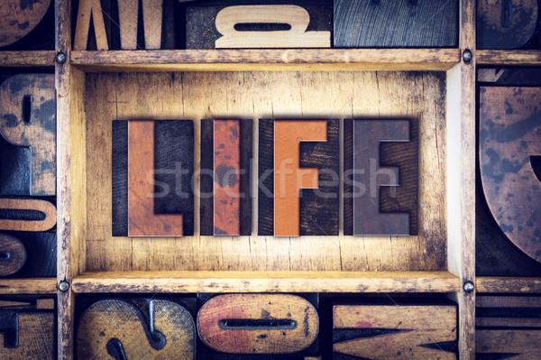 Life Concept Letterpress Type Stock photo © enterlinedesign