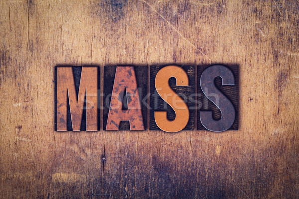 Mass Concept Wooden Letterpress Type Stock photo © enterlinedesign