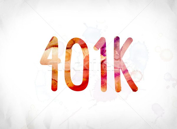 401K Concept Painted Watercolor Word Art Stock photo © enterlinedesign