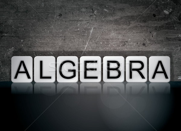 Algebra Concept Tiled Word Stock photo © enterlinedesign