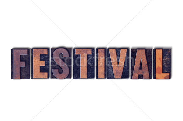 Festival Concept Isolated Letterpress Word Stock photo © enterlinedesign