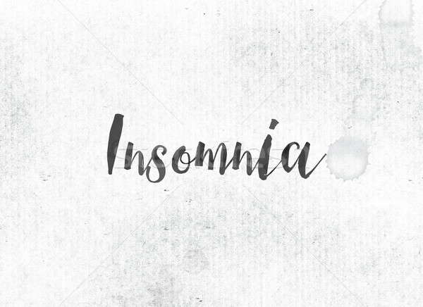 Insomnia Concept Painted Ink Word and Theme Stock photo © enterlinedesign
