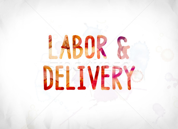 Labor and Delivery Concept Painted Watercolor Word Art Stock photo © enterlinedesign