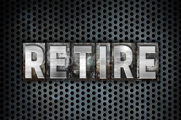 Nyugdíjba megy fém magasnyomás szó írott Stock fotó © enterlinedesign