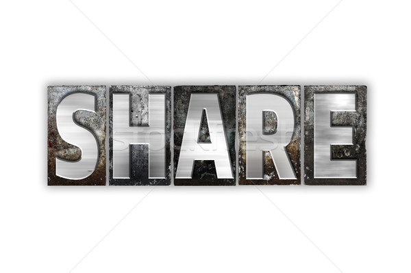Share Concept Isolated Metal Letterpress Type Stock photo © enterlinedesign