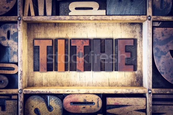 Tithe Concept Letterpress Type Stock photo © enterlinedesign