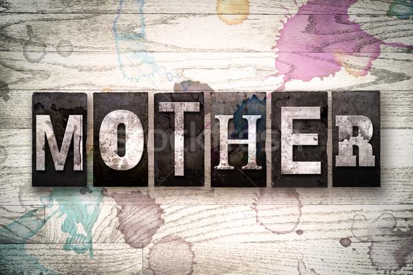 Mother Concept Metal Letterpress Type Stock photo © enterlinedesign