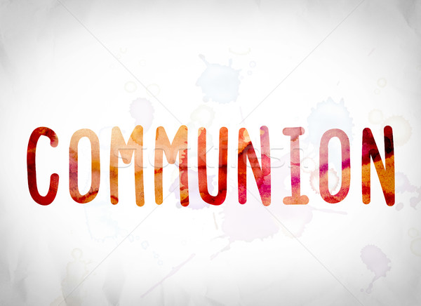 Communion Concept Watercolor Word Art Stock photo © enterlinedesign
