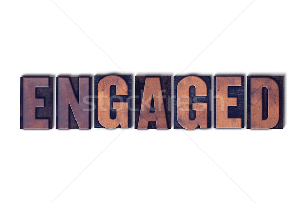 Engaged Concept Isolated Letterpress Word Stock photo © enterlinedesign