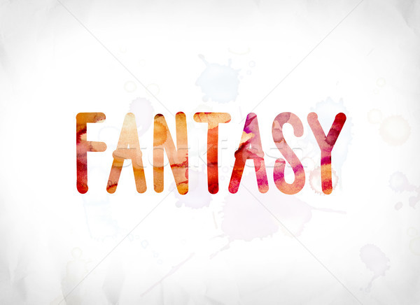Fantasy Concept Painted Watercolor Word Art Stock photo © enterlinedesign