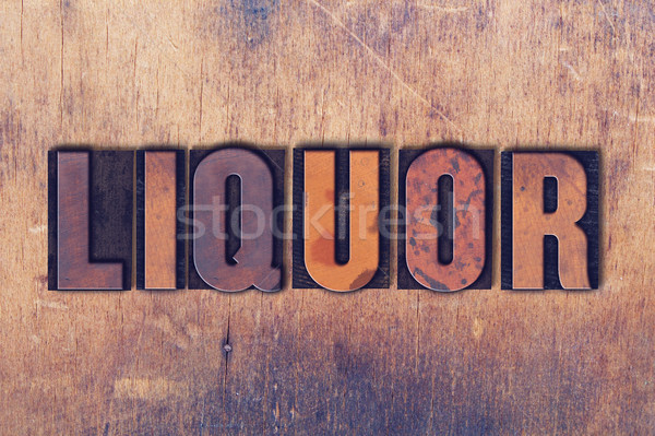 Liquor Theme Letterpress Word on Wood Background Stock photo © enterlinedesign