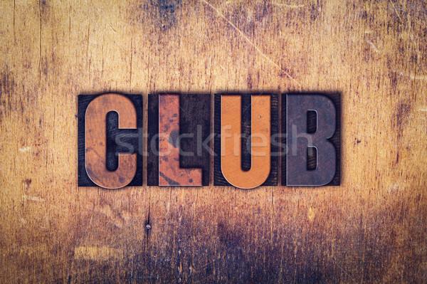 Club Concept Wooden Letterpress Type Stock photo © enterlinedesign